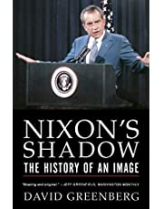 Nixons Shadow: The History Of An Image