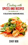 Cooking with Spices and Recipes: Top 30 Recipes for every Taste: Cooking with Spices: Top 30 Recipes for every Taste. Delicious dishes with various seasons ... African, French, Korean) Recipes (1)