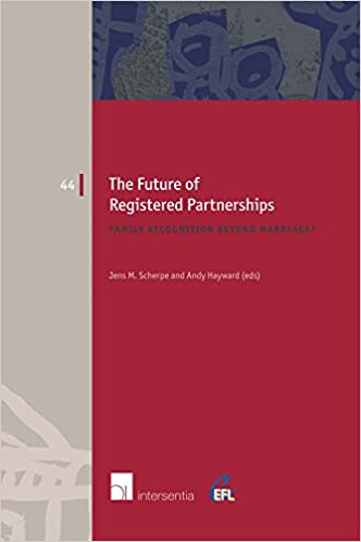 The Future of Registered Partnerships: Family Recognition Beyond Marriage? (European Family Law)