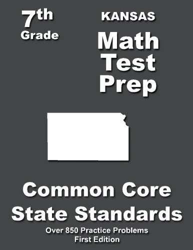 Kansas 7th Grade Math Test Prep: Common Core Learning Standards -  Teachers' Treasures, Paperback
