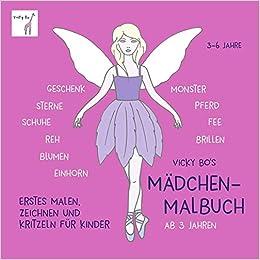 Vicky Bo S Madchen Malbuch Ab 3 Jahren Erstes Malen Zeichnen Und
