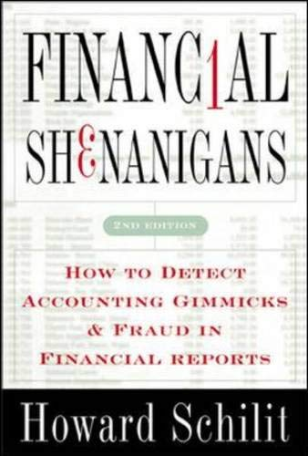 Financial Shenanigans: How to Detect Accounting Gimmicks & Fraud in Financial Reports, Second ()