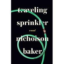 [ TRAVELING SPRINKLER By Baker, Nicholson ( Author ) Hardcover Sep-17-2013