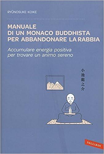 Amazon It Manuale Di Un Monaco Buddhista Per Abbandonare La Rabbia