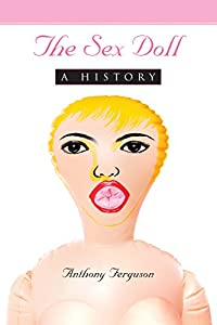 The Sex Doll: A History