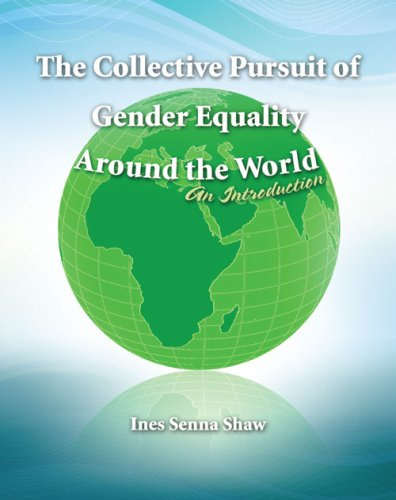 THE COLLECTIVE PURSUIT OF GENDER EQUALITY AROUND THE WORLD: AN INTRODUCTION