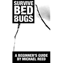 Survive Bed Bugs: A Beginner's Guide (Common Disorders Book 2)