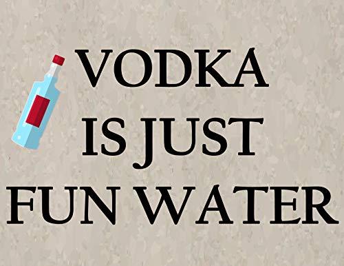 Top Shelf Vodka - Top Shelf Novelties Vodka is Just Fun Water Laminated Funny Sign sp157