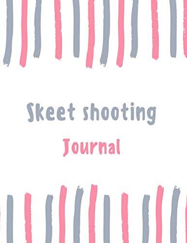 Skeet shooting Journal: 100 pages College Ruled Lined Journal/Notebook - 8.5 x 11 Large Log Book/Notepad (Women's Hobbies Journal Series Volume 64)