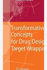 Transformative Concepts for Drug Design: Target Wrapping 2010 edition by Fernandez, Ariel (2010) Hardcover Hardcover
