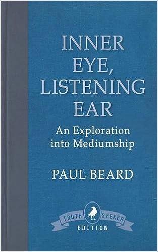 inner eye listening ear an exploration into mediumship