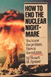 How to End the Nuclear Nightmare, Stuart M. Speiser, 0884270572