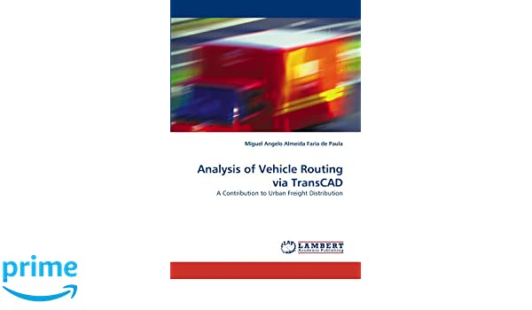 Amazon com: Analysis of Vehicle Routing via TransCAD: A Contribution