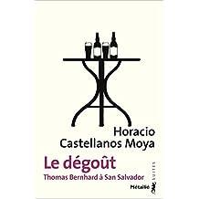Dégoût (Le): Thomas Bernhard à San Salvador