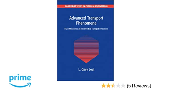 Advanced transport phenomena fluid mechanics and convective advanced transport phenomena fluid mechanics and convective transport processes cambridge series in chemical engineering l gary leal 9780521179089 fandeluxe Choice Image