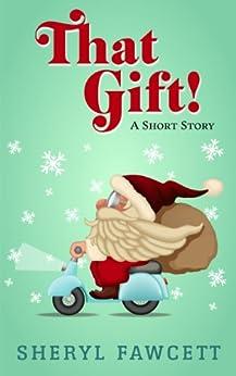 That Gift! by [Fawcett, Sheryl]