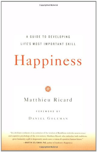Cover of Happiness: A Guide to Developing Life's Most Important Skill