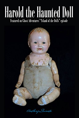 Harold the Haunted Doll: The Terrifying, True Story of the World's Most Sinister Doll -