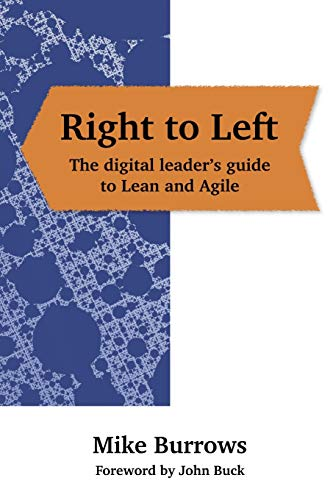 Right to Left: The digital leader's guide to Lean and Agile por Mike Burrows