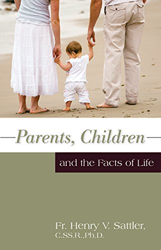 Parents, Children and the Facts of Life (with Supplemental Reading: Catholic Prayers) [Illustrated]