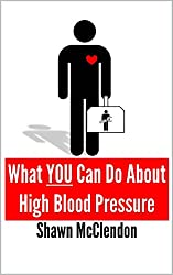 What YOU Can Do About High Blood Pressure (What YOU Can Do Series)