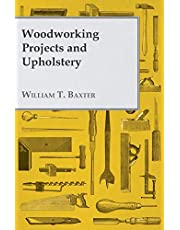 Woodworking Projects and Upholstery