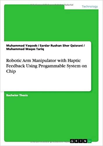 Book Robotic Arm Manipulator with Haptic Feedback Using Progammable System on Chip