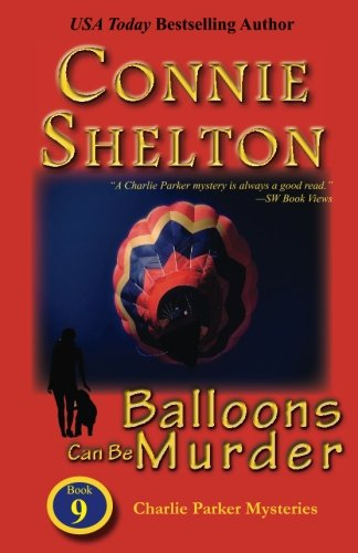 Balloons Can Be Murder: The Ninth Charlie Parker Mystery (Charlie Parker Mysteries)
