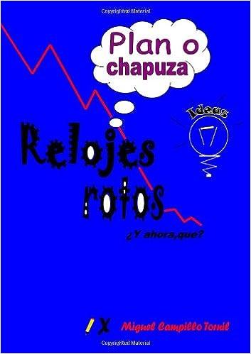 Relojes Rotos (Spanish Edition): Miguel Campillo Tornil: 9781447803119: Amazon.com: Books