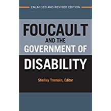 Foucault and the Government of Disability (Corporealities: Discourses Of Disability)