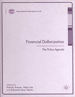 financial dollarization ize alain levy yeyati eduardo armas adrian