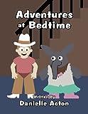 Adventures at Bedtime, Danielle Acton, 146266184X