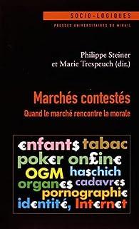 Marchés contestés : Quand le marché rencontre la morale par Philippe Steiner