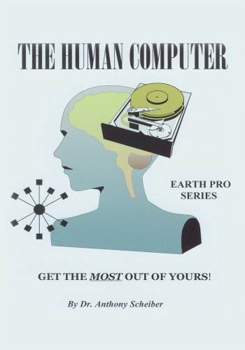 The Human Computer: Get the Most out of Yours!