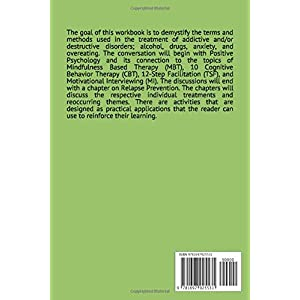 Positive Psychology Workbook: Mindfulness, Cognitive Behavior, 12-Step Facilitation, Motivational Interviewing, and Relapse Prevention Paperback – 5 Oct. 2019