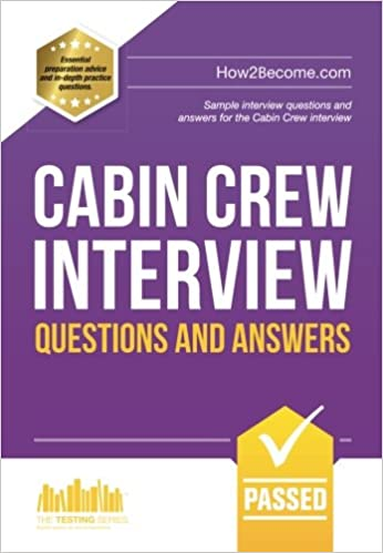 buy cabin crew interview questions and answers sample interview questions and answers for the cabin crew selection process the testing series book online - Cabin Crew Interview Questions Cabin Crew Interview Tips