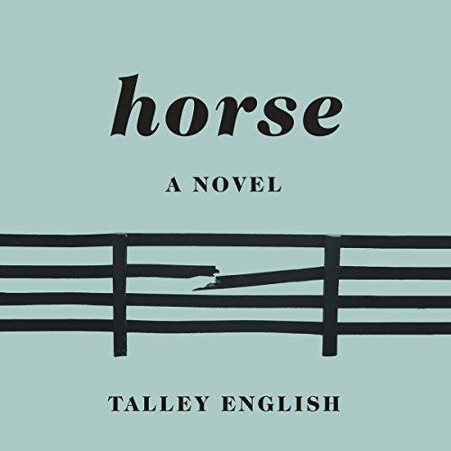 Horse: A Novel