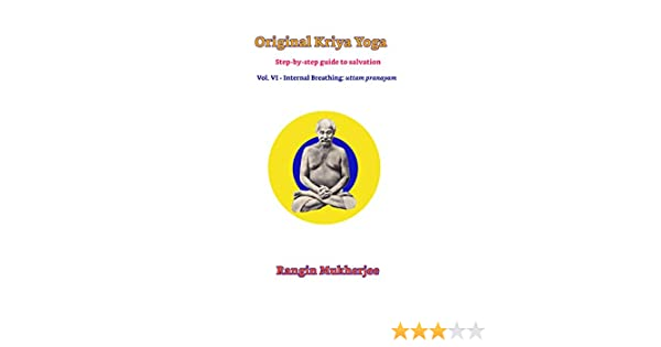Original Kriya Yoga Volume VI: Step-by-step Guide to Salvation