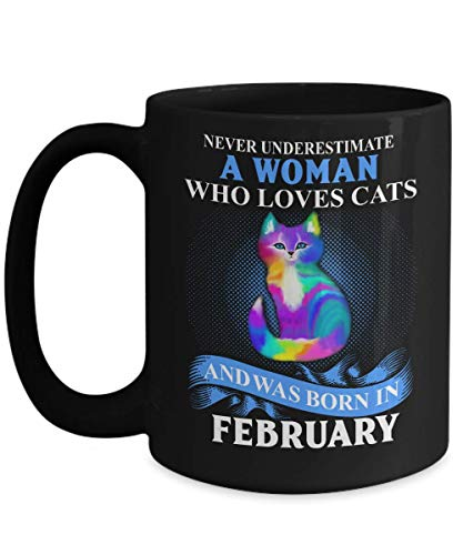 MORI-TM, Coffee Mug - Never underestimate a woman who loves cats and was born in February - 11oz and 15oz White Black Ceramic Cup - Best Funny Cat Gif -