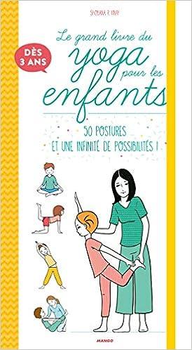 Le grand livre du yoga pour les enfants: 9782317012518 ...