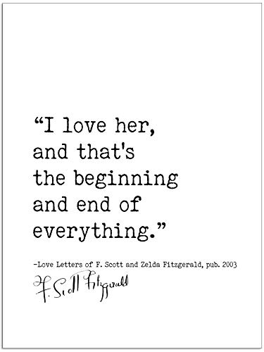 The Beginning And End Of Everything Love Letters, F. Scott and Zelda Fitzgerald, Author Signature Literary Quote Print. Fine Art Paper, Laminated, Framed, or Canvas with Hanger. Multiple Sizes