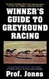 The Winner's Guide to Greyhound Racing, Jones Staff, 0940685361