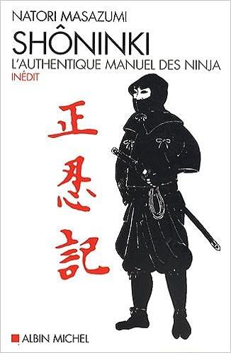 Shôninki : Lauthentique manuel des ninja Spiritualites ...