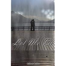 Let Me Be: Conto (Portuguese Edition)