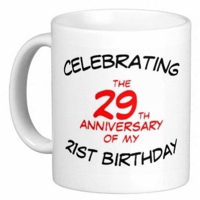 50th birthday celebrating the 29th anniversary of my 21st birthday
