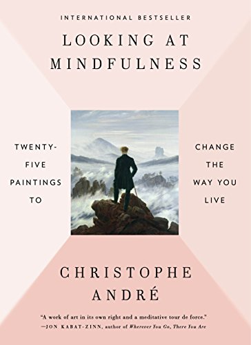 Looking at Mindfulness: Twenty-five Paintings to Change the Way You Live from Blue Rider Pr