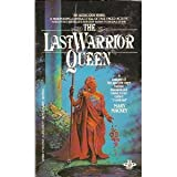 The Last Warrior Queen, Mary Mackey, 0425070077