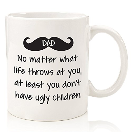 (Dad No Matter What/Ugly Children Funny Coffee Mug - Best Dad Fathers Day Gifts - Gag Present Ideas For Him From Daughter, Son, Wife - Cool Birthday Gifts For Dads, Men, Guys - Fun Novelty Cup -11oz)
