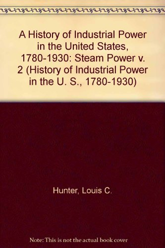 2 Steam Locomotive Number (Steam Power (A History of Industrial Power in the United States 1780-1930, Vol 2) (v. 2))
