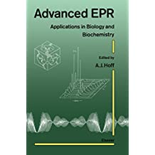 Advanced EPR: Applications in Biology and Biochemistry